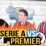 ¿Serie A o Premier League? ¿Qué liga es mejor?