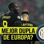 ¿Es la Lautaro+Lukaku la mejor delantera de Europa?
