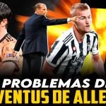Los problemas de la Juventus de Max Allegri
