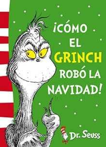 Cómo el Grinch robó la Navidad Dr. Seuss