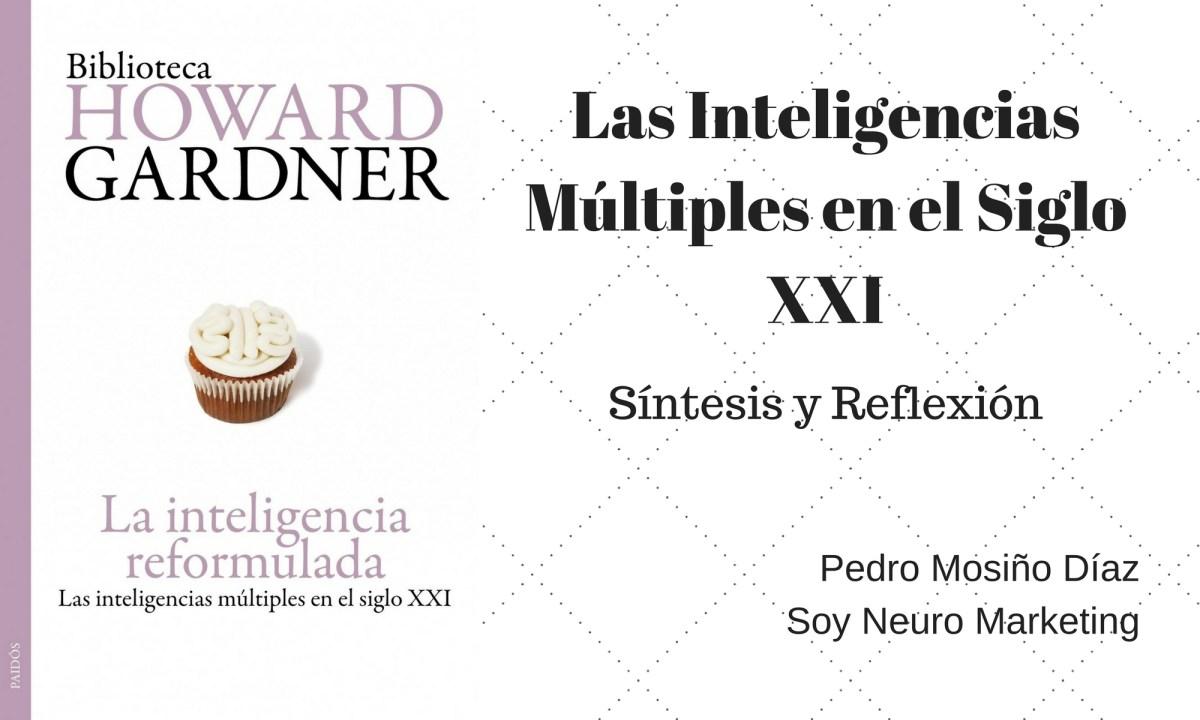 Inteligencias Múltiples en el Siglo XXI, Síntesis y Reflexión de Pedro Mosiño Díaz