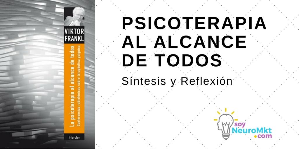 Psicoterapia Al Alcance de Todos, Síntesis y Reflexión, Soy Neuro MKT