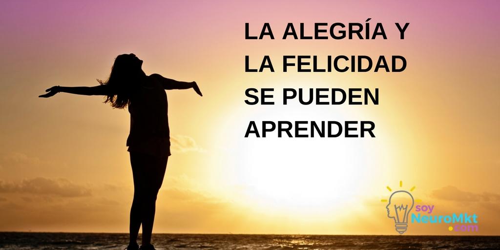 La Alegría y la Felicidad se Pueden Aprender