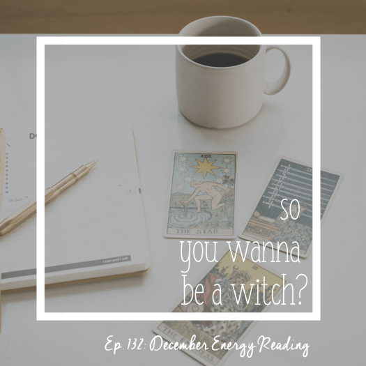 So You Wanna Be a Witch Episode 132: December Energy Reading. Coffee cup on a table with 3 tarot cards and a planner.