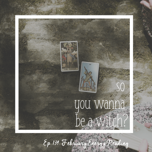 So You Wanna Be a Witch episode 139: February Energy Reading. 2 Tarot cards on a mossy stone surface.