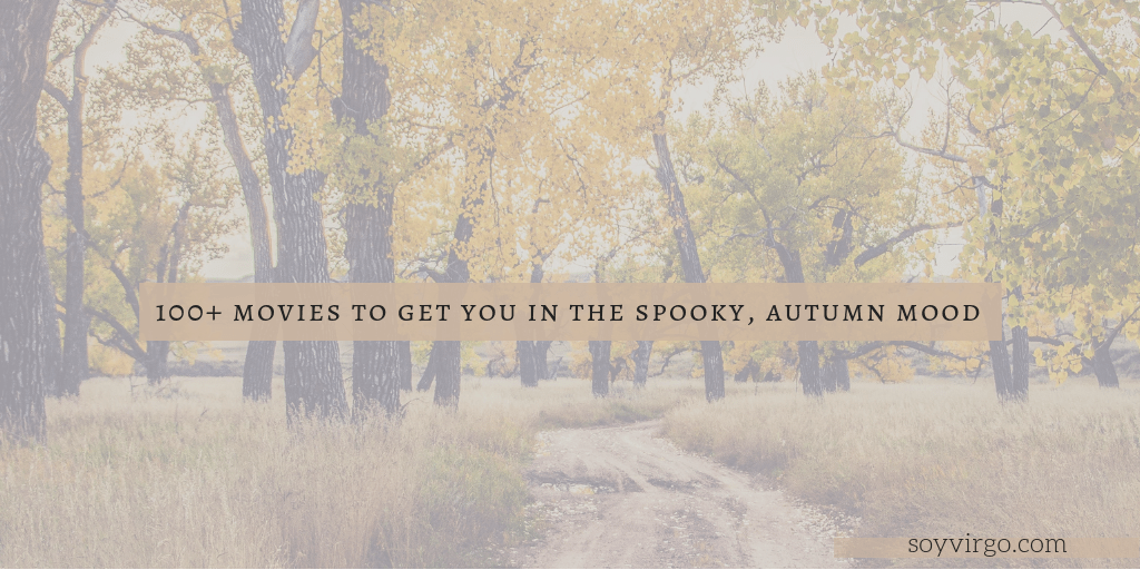 Movie and Series list to get you in the Halloween/Autumn & procrastination spirit!