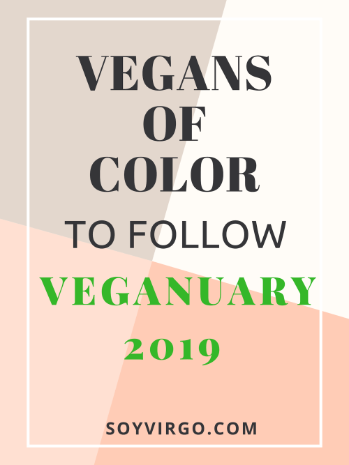 VEGANS OF COLOR INSTAGRAM, BLOGGERS- VEGANUARY 2019 SOYVIRGO.COM