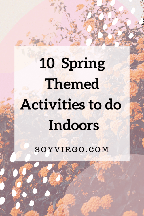 spring themed activities to do indoors, pinterest image cover