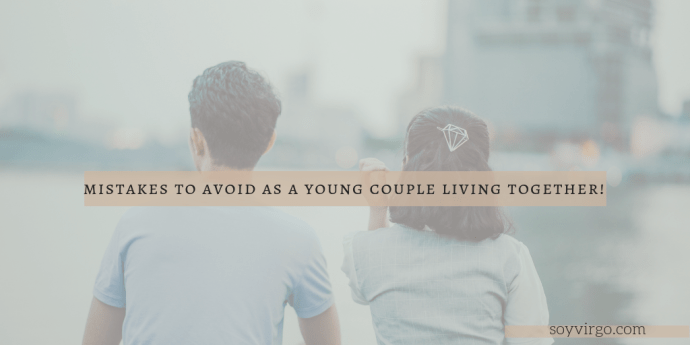 mistakes to avoid as a young couple living together
