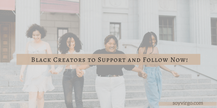 black creators to support and follow asap 2020 - soyvirgo.com blog cover