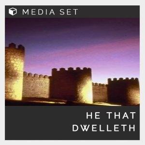 He that dwelleth