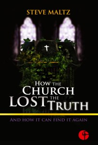 How the Church Lost the Truth…