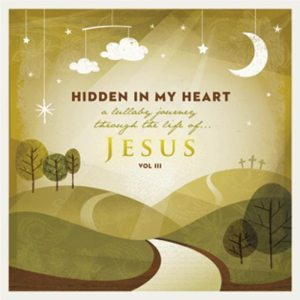 Hidden in My Heart, Volume 3 – Music CD