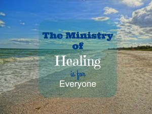 The Ministry of Healing is for Everyone
