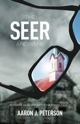 the-seer-anointing-aaron-peterson