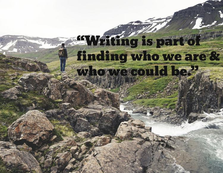 Writing helps you figure out what you believe and what you want.