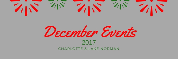 December 2017 EVENTS in Charlotte & Lake Norman