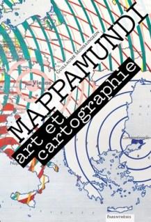 Catalogue de l'exposition MAPPAMUNDI. Art & Cartographie