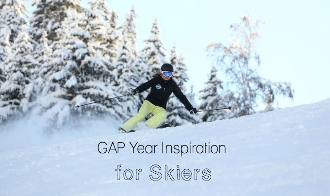 GAP year inspiration for skiers - how to spend your GAP year on the slopes