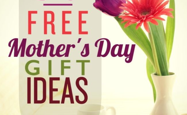 50 Free Mother S Day Gift Ideas Spaceships And Laser Beams
