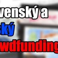 Kde zohnať prachy na projekt? Slovenský a český crowdfunding v skratke [IndieKicks špeciál]