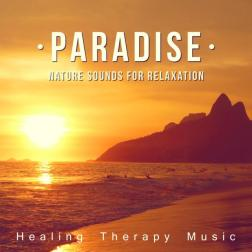 Paradise - Nature Sounds for Relaxation