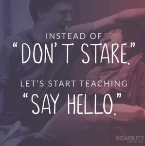 "Instead of ""Don't Stare"" let's start teaching ""Say Hello."""