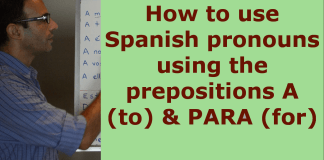 Spanish pronouns using Spanish prepositions A/PARA