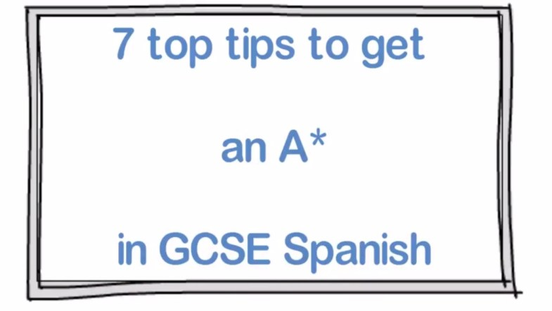 7 top tips to get an A* in GCSE Spanish