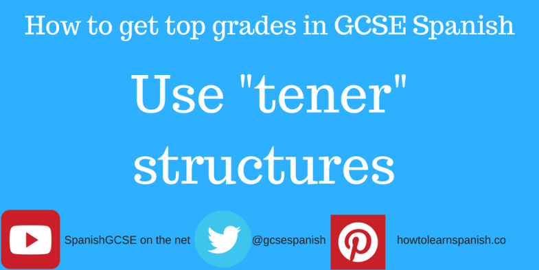 "Information about how to get the top grades in GCSE Spanish by using ""tener"" expressions"