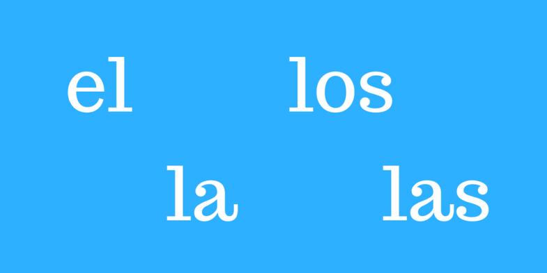 The definite article in Spanish El, La, los, las