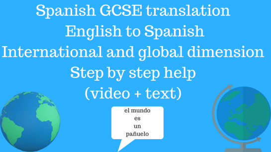 Spanish GCSE Translation English to Spanish Topic - international and global dimension