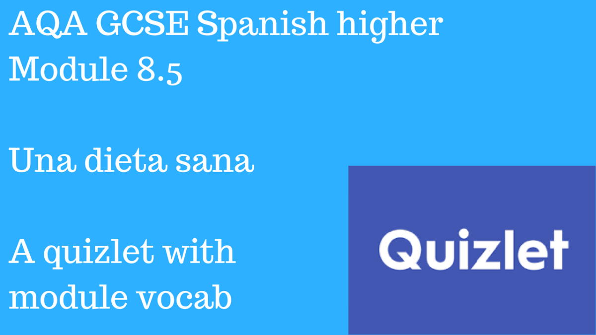 AQA GCSE Spanish higher Module 8.5 Una dieta sana Quizlet