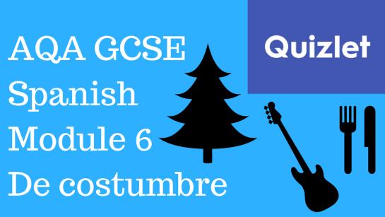 GCSE Spanish – Quizlets for AQA Higher Module 6