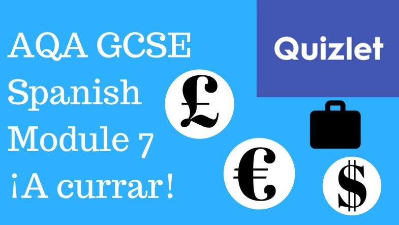 GCSE Spanish – Quizlets for AQA Higher Module 7