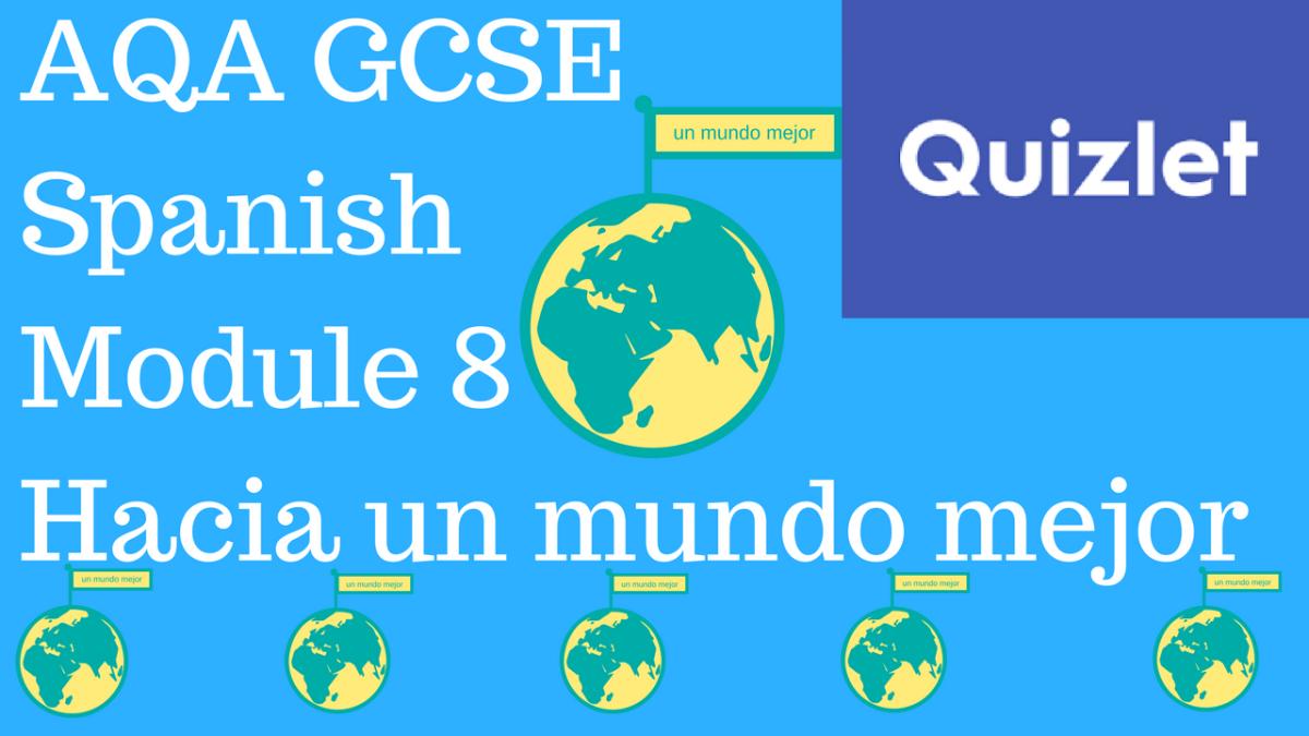 GCSE Spanish – Quizlets for AQA Higher Module 8