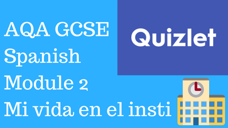 GCSE Spanish - quizlets for aqa higher module 2
