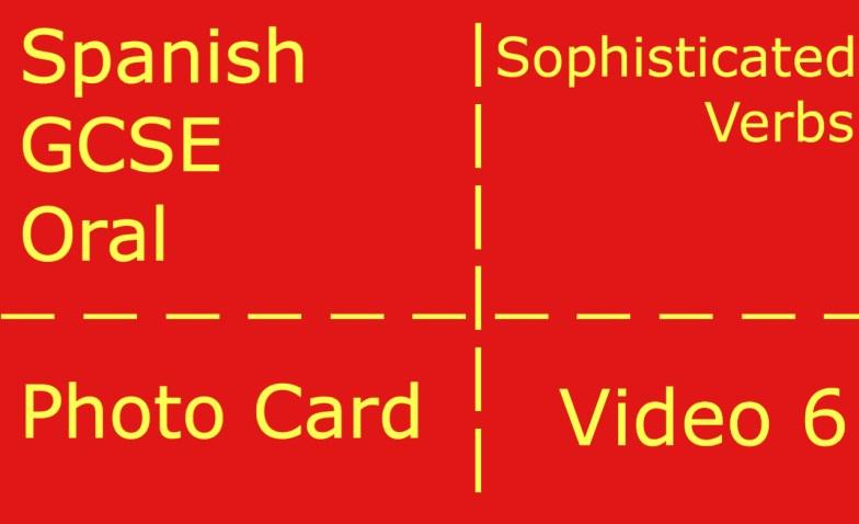 GCSE Spanish oral - photocard - sophisticated verbs