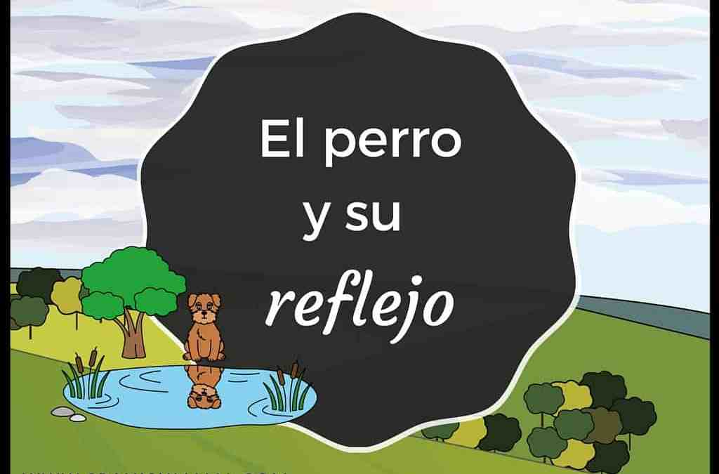 El perro y su reflejo: a fable for Spanish learners in novice-low language