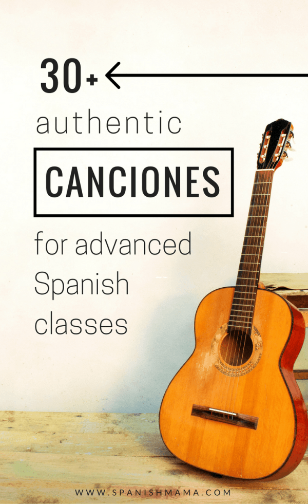 authentic Spanish songs for advanced classes