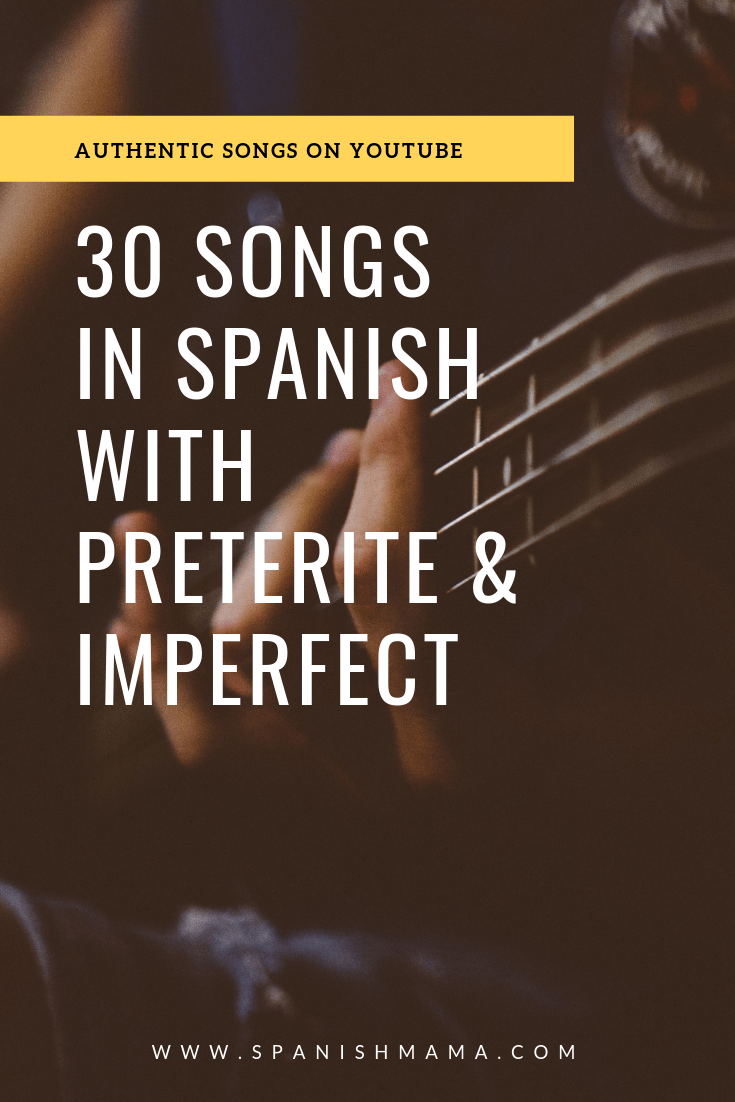 Spanish Songs for Teaching Spanish 2 with Preterite and