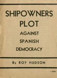 "American Seamen and Longshoremen – ""Shipowners Plot Against Spanish Democracy"" af Roy Hudson, 1936"