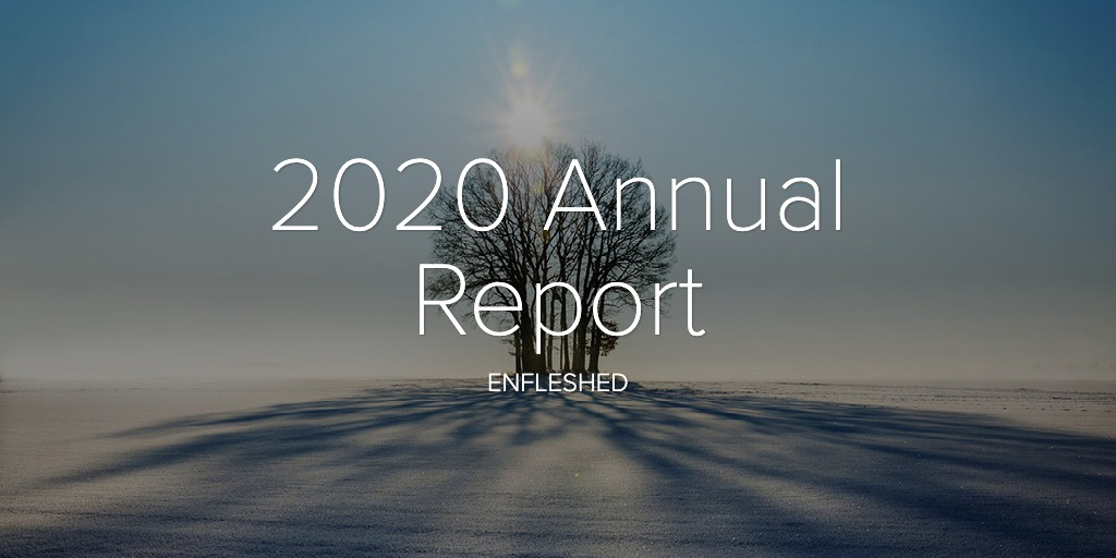 2020 enfleshed Annual Report
