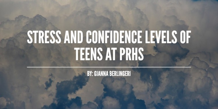 Stress and confidence levels of Teens at PRHS