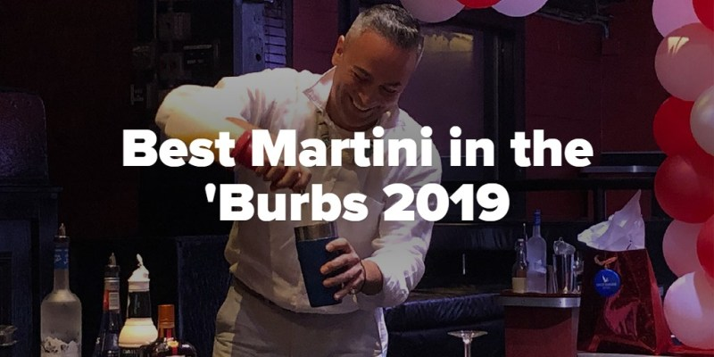Best Martini in the 'Burbs 2019