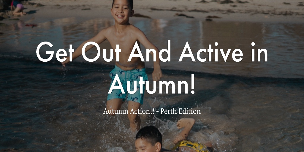 Get Out And Active in Autumn!