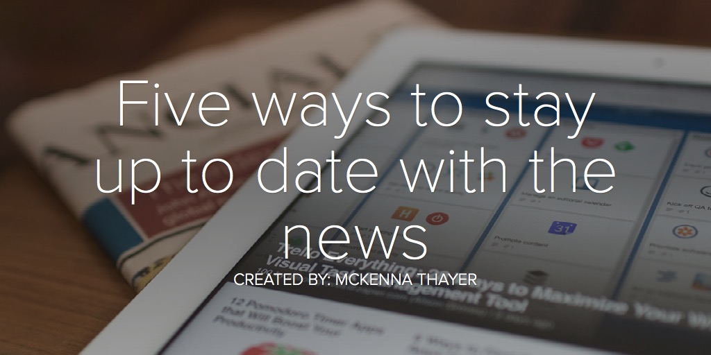 Five ways to stay up to date with the news