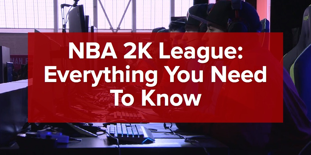 NBA 2K League: Everything You Need To Know