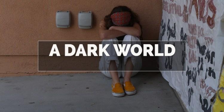 A Dark World