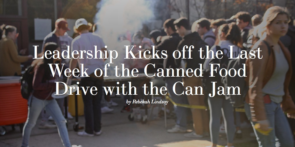 Leadership Kicks off the Last Week of the Canned Food Drive with the Can Jam